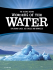 The Science Behind Wonders of the Water : Exploding Lakes, Ice Circles, and Brinicles