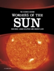 The Science Behind Wonders of the Sun : Sun Dogs, Lunar Eclipses, and Green Flash