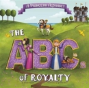 A Princess Alphabet : The ABCs of Royalty!