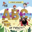 A Pirate Alphabet : The ABCs of Piracy!