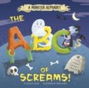 A Monster Alphabet : The ABCs of Screams!