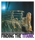 Finding the Titanic : How Images from the Ocean Depths Fueled Interest in the Doomed Ship