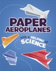 Paper Aeroplanes with a Helping of Science - Book
