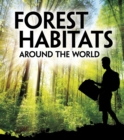 Forest Habitats Around the World - Book