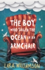 The Boy Who Sailed the Ocean in an Armchair - eBook
