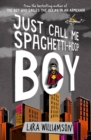 Just Call Me Spaghetti-Hoop Boy - Book