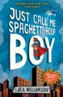 Just Call Me Spaghetti-Hoop Boy - eBook