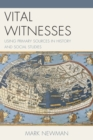Vital Witnesses : Using Primary Sources in History and Social Studies