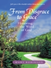 From Disgrace to Grace : Honoring the Word of God