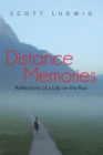 Distance Memories : Reflections of a Life on the Run