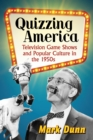 Quizzing America : Television Game Shows and Popular Culture in the 1950s
