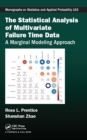 The Statistical Analysis of Multivariate Failure Time Data : A Marginal Modeling Approach