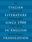 Italian Literature since 1900 in English Translation : An Annotated Bibliography, 1929-2016