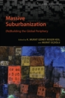 Massive Suburbanization : (Re)Building the Global Periphery