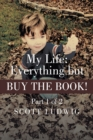 My Life: Everything but Buy the Book : Part 1 of 2