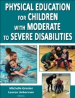 Physical Education for Children with Moderate to Severe Disabilities - Book