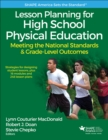Lesson Planning for High School Physical Education With Web Resource : Meeting the National Standards & Grade-Level Outcomes - Book