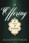 An Offering : The Tale of Therese