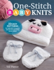 One-Stitch Baby Knits : 25 Easy Patterns for Adorable Garments and Accessories Using Garter Stitch