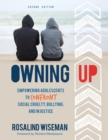 Owning Up : Empowering Adolescents to Confront Social Cruelty, Bullying, and Injustice