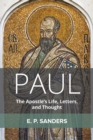 Paul : The Apostle's Life, Letters, and Thought