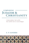 Comparing Judaism and Christianity : Common Judaism, Paul, and the Inner and the Outer in Ancient Religion
