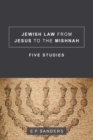 Jewish Law from Jesus to the Mishnah : Five Studies