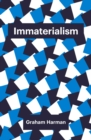 Immaterialism : Objects and Social Theory