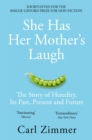 She Has Her Mother's Laugh : The Story of Heredity, Its Past, Present and Future - Book