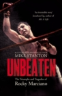 Unbeaten : The Triumphs and Tragedies of Rocky Marciano - Book