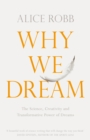 Why We Dream : The Science, Creativity and Transformative Power of Dreams - Book