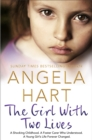 The Girl With Two Lives : A Shocking Childhood. A Foster Carer Who Understood. A Young Girl's Life Forever Changed - Book