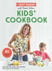 I Quit Sugar Kids Cookbook : 85 Easy and Fun Sugar-Free Recipes for Your Little People - Book