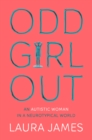Odd Girl Out : An Autistic Woman in a Neurotypical World - Book