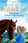 Stable Lass : Tales from a Yorkshire Racing Yard - Book
