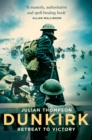 Dunkirk : Retreat to Victory
