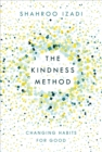 The Kindness Method : Changing Habits for Good - Book