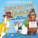 Ducktective Quack and the Cake Crime Wave - Book
