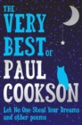 The Very Best of Paul Cookson : Let No One Steal Your Dreams and Other Poems