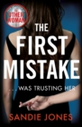 The First Mistake : A gripping psychological thriller about trust and lies from the author of The Other Woman - Book