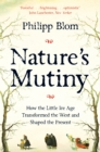 Nature's Mutiny : How the Little Ice Age Transformed the West and Shaped the Present - Book