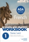 AQA A-level French Revision and Practice Workbook: Themes 1 and 2