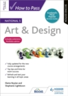 How to Pass National 5 Art & Design: Second Edition - Book
