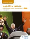 Access to History: South Africa, 1948-94: from apartheid state to `rainbow nation' for Edexcel