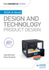 My Revision Notes : AQA A Level Design and Technology: Product Design