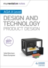 My Revision Notes: AQA A Level Design and Technology: Product Design
