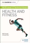 My Revision Notes: NCFE Level 1/2 Technical Award in Health and Fitness - Book
