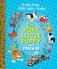 The Poky Little Puppy and Friends : The Nine Classic Little Golden Books
