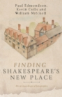 Finding Shakespeare's New Place : An archaeological biography