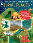 Prehistoric Adventures: Burial Places : Discover Stone, Bronze and Iron Age Britain - Book